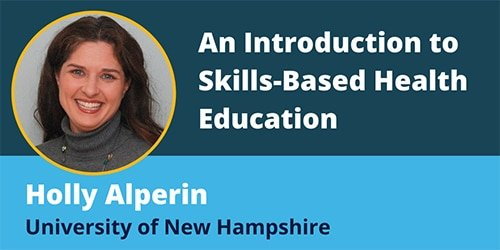 An Introduction to Skills-Based Health Education - Holly Alperin